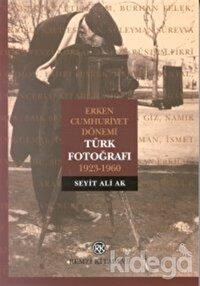 Erken Cumhuriyet Dönemi Türk Fotoğrafı 1923-1960