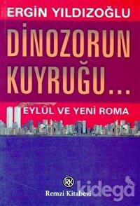 Dinozorun Kuyruğu... Eylül ve Yeni Roma