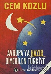 Avrupa'ya Hayır Diyebilen Türkiye