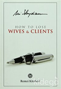 How to Lose Wives and Clients