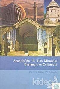Anadolu'da İlk Türk Mimarisi Başlangıç ve Gelişmesi