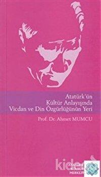 Atatürk'ün Kültür Anlayışında Vicdan ve Din Özgürlüğünün Yeri