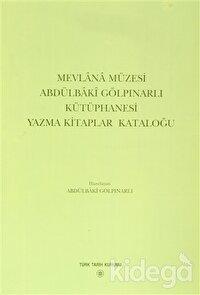 Mevlana Müzesi Abdülbaki Gölpınarlı Kütüphanesi Yazma Kitaplar Kataloğu