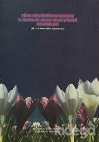 Türk Kültüründe Nevruz 5. Uluslar Arası Bilgi Şöleni Bildirileri (15 - 16 Mart 2002, Diyarbakır)