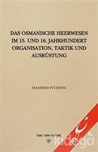 Das Osmanische Heerwesen Im 15. Und 16.