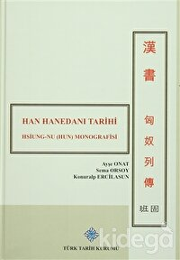 Han Hanedanı Tarihi / Hsiung-nu  (Hun) Monografisi