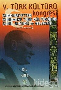 5. Türk Kültürü Kongresi Cilt : 1