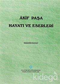 Akif Paşa Hayatı ve Eserleri