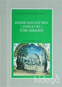 Bozok Sancağı'nda (Yozgat İli) Türk Mimarisi