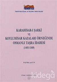 Karahisar-ı Şarki ve Koyluhisar Kazaları Örneğinde Osmanlı Taşra İdaresi