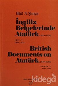 İngiliz Belgelerinde Atatürk (1919-1938) Cilt: 7 1930-1933 / British Documents on Atatürk (1919 - 1938) Volume: 7 1930-1933
