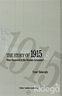 The Story of 1915 - What Happened to the Ottoman Armenians