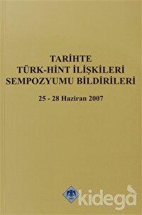 Tarihte Türk - Hint İlişkileri Sempozyumu Bildirileri