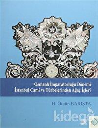 Osmanlı İmparatorluğu Dönemi İstanbul Cami ve Türbelerinden Ağaç İşleri