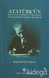 Atatürk'ün Düşünce Yapısını Etkileyen Olaylar, Düşünürler, Kitaplar