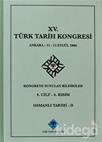 15. Türk Tarih Kongresi 4. Cilt - 4. Kısım, Osmanlı Tarihi - D