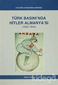 Türk Basını'nda Hitler Almanya'sı (1933- 1945)