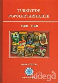 Türkiye'de Popüler Tarihçilik 1908 - 1960