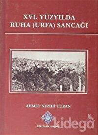 16. Yüzyılda Ruha ( Urfa ) Sancağı
