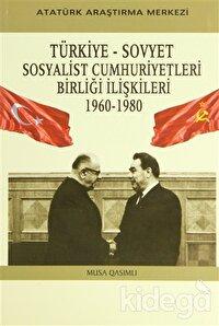 Türkiye - Sovyet Sosyalist Cumhuriyetleri Birliği İlişkileri (1960-1980)