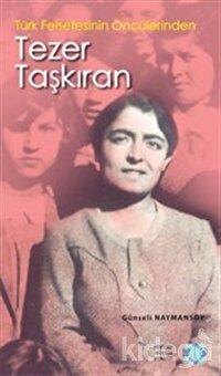 Türk Felsefesinin Öncülerinden Tezer Taşkıran