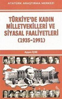 Türkiye'de Kadın Milletvekilleri ve Siyasal Faaliyetleri (1935-1991)