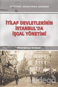 İtilaf Devletlerinin İstanbul'da İşgal Yönetimi