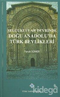 Selçuklular Devrinde Doğu Anadolu'da Türk Beylikleri
