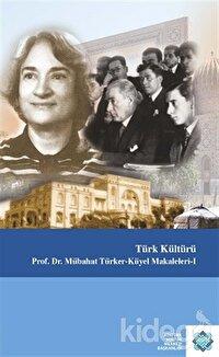 Türk Kültürü - Mübahat Türker - Küyel Makaleleri - 1