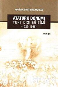 Atatürk Dönemi Yurt Dışı Eğitimi (1923-1938)