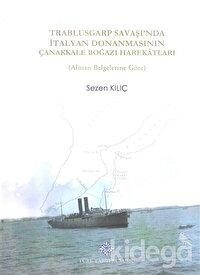 Trablusgarp Savaşı'nda İtalyan Donanmasının Çanakkale Boğazı Harekatları