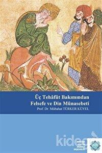 Üç Tehafüt Bakımından Felsefe ve Din Münasebeti