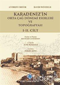 Karadeniz'in Orta Çağ Dönemi Eserleri ve Topoğrafyası 1-2. Cilt Takım