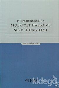 İslam Hukukunda Mülkiyet Hakkı ve Servet Dağılımı