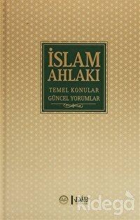 İslam Ahlakı Temel Konular Güncel Yorumlar