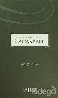Bir Milletin Yeniden Dirilişi Çanakkale
