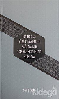 İntihar ve Töre Cinayetleri Bağlamında Sosyal Sorunlar ve İslam