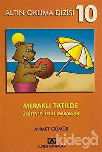 Altın Okuma Dizisi 10 - Meraklı Tatilde Üniteyle İlgili Masallar
