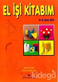 El İşi Kitabım 4 - 6 Yaş İçin