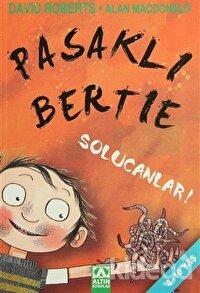 Pasaklı Bertie  Solucanlar!