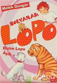 Bolyanak Lopo - Bizim Lopo Aşık