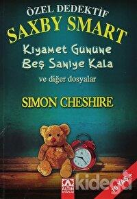 Özel Dedektif Saxby Smart - Kıyamet Gününe Beş Saniye Kala ve Diğer Dosyalar