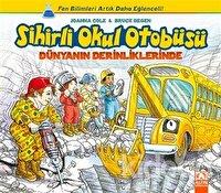 Sihirli Okul Otobüsü: Dünyanın Derinliklerinde