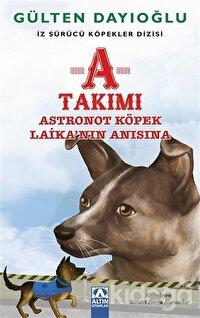 A Takımı - Astronot Köpek Laika'nın Anısına