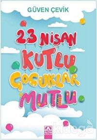 23 Nisan Kutlu Çocuklar Mutlu