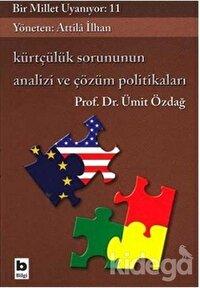 Kürtçülük Sorununun Analizi ve Çözüm Politikaları Bir Millet Uyanıyor: 11