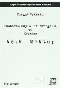 Başbakan Sayın R.T. Erdoğan'a ve Herkese Açık Mektup