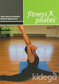 Senin Seçimin Pilates - Herkes İçin Pilates Orta Seviye Program Egzersizleri Sistem 17 Haftada 3 Gün, Günde 40 Dakika