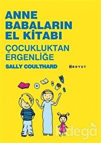 Anne Babaların El Kitabı - Çocukluktan Ergenliğe