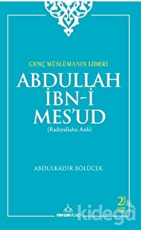 Genç Müslümanın Lideri  Abdullah İbn-i Mes'ud (Radıyallahu Anh)